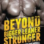 Beyond Bigger Leaner Stronger: The Advanced Guide to Building Muscle, Staying Lean, and Getting Strong (The Build Muscle, Get Lean, and Stay Healthy Series) [Michael Matthews] on . *FREE* shipping on qualifying offers. INTRODUCING THE BESTSELLING SEQUEL TO THE #1 BESTSELLER BIGGER LEANER STRONGER! If you want to build as much muscle as naturally possible...be able to bench press