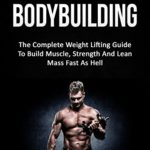 Bodybuilding: The Complete Weight Lifting Guide To Build Muscle, Strength And Lean Mass Fast As Hell (Weight Lifting, Bodybuilding, Build Muscle, Strength Training) - Kindle edition by Carlos Spencer. Download it once and read it on your Kindle device, PC, phones or tablets. Use features like bookmarks, note taking and highlighting while reading Bodybuilding: The Complete Weight Lifting Guide To Build Muscle, Strength And Lean Mass Fast As Hell (Weight Lifting, Bodybuilding, Build Muscle, Strength Training).