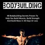 Bodybuilding: 48 Bodybuilding Secrets Proven To Help You Build Muscle, Build Strength And Build Mass In 30 Days Or Less (bodybuilding, fitness, strength training, bodybuilding training) - Kindle edition by Carlos Spencer. Download it once and read it on your Kindle device, PC, phones or tablets. Use features like bookmarks, note taking and highlighting while reading Bodybuilding: 48 Bodybuilding Secrets Proven To Help You Build Muscle, Build Strength And Build Mass In 30 Days Or Less (bodybuilding, fitness, strength training, bodybuilding training).