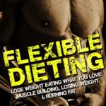 Flexible Dieting: Lose Weight Eating What You Love: Muscle Building, Losing Weight & Burning fat (Build Muscle, Protein Powder, Vegan, Bodybuilding Diet, ... Carb Cycling, Calorie Counting, macro) eBook: Brian Sudol: Kindle Store
