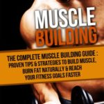 Muscle Building: The Complete Muscle Building Guide - Proven Tips & Strategies To Build Muscle, Burn Fat Naturally & Reach Your Fitness Goals Faster (Gain ... Diet, Weight Loss, Supplements, Superfoods) - Kindle edition by Richard Carroll. Download it once and read it on your Kindle device, PC, phones or tablets. Use features like bookmarks, note taking and highlighting while reading Muscle Building: The Complete Muscle Building Guide - Proven Tips & Strategies To Build Muscle, Burn Fat Naturally & Reach Your Fitness Goals Faster (Gain ... Diet, Weight Loss, Supplements, Superfoods).