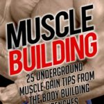 Muscle Building: 25 Underground Muscle Gain Tips from the Bodybuilding Trenches (Do You Even Lift Bro? Underground Body Building Secrets to Increase Muscle Mass Naturally) eBook: Sampson Sharpe: Kindle Store