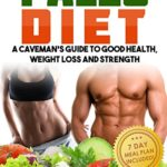 PALEO DIET: A Caveman's Guide To Good Health, Weight Loss and Strength (Paleo Cookbook, Paleo Diet Cookbook, Paleo Slow Cooker, Paleo Comfort Foods, Paleo ... Book, Paleo Desserts, Weight Loss Plan) - Kindle edition by Julia Gomez. Download it once and read it on your Kindle device, PC, phones or tablets. Use features like bookmarks, note taking and highlighting while reading PALEO DIET: A Caveman's Guide To Good Health, Weight Loss and Strength (Paleo Cookbook, Paleo Diet Cookbook, Paleo Slow Cooker, Paleo Comfort Foods, Paleo ... Book, Paleo Desserts, Weight Loss Plan).