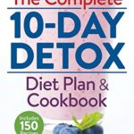 The Complete 10-Day Detox Diet Plan and Cookbook: Includes 150 Recipes [Karen Barnes] on . *FREE* shipping on qualifying offers. This incredible book offers a complete diet plan with recipes that are easy-to-follow, practical and realistic. The program detoxifies the body for optimizing weight