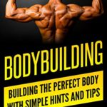 Bodybuilding: Building the perfect Body With Simple Hints and Tips (muscle, fitness, mass gain, lose weight, body building for beginners, lose fat book, fitness training Book 1) - Kindle edition by Daniel D'apollonio. Download it once and read it on your Kindle device, PC, phones or tablets. Use features like bookmarks, note taking and highlighting while reading Bodybuilding: Building the perfect Body With Simple Hints and Tips (muscle, fitness, mass gain, lose weight, body building for beginners, lose fat book, fitness training Book 1).