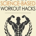 Rated 5.0/5: Buy Workout: 33 Best Science-Based Workout Hacks (Bodybuilding Series) (Volume 7) by Felix Harder: ISBN: 9781539199601 : ? 1 day delivery for Prime members