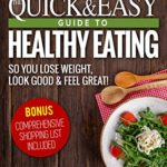 Diet: The Quick & Easy Guide to Healthy Eating So You Lose Weight, Look Good & Feel Great! (BONUS: Comprehensive Shopping List Included) - Kindle edition by Sarah Talene. Download it once and read it on your Kindle device, PC, phones or tablets. Use features like bookmarks, note taking and highlighting while reading Diet: The Quick & Easy Guide to Healthy Eating So You Lose Weight, Look Good & Feel Great! (BONUS: Comprehensive Shopping List Included).
