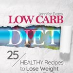 Low Carb Diet: 25 Healthy Recipes to Lose Weight with Amazing Speed - Kindle edition by Jennifer Evans. Download it once and read it on your Kindle device, PC, phones or tablets. Use features like bookmarks, note taking and highlighting while reading Low Carb Diet: 25 Healthy Recipes to Lose Weight with Amazing Speed.