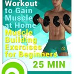 Buy Easy Workout to Gain Muscle at Home - Muscle Building Exercises for Beginners: Read Movies & TV Reviews -