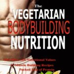 Vegetarian Bodybuilding Nutrition: How To Crack The Muscle Building Success Code With Vegetarian Bodybuilding Nutrition, The ONE Thing you MUST Get Right, Vegetarian Times, Nutrition Cookbook [Greg Fordham] on . *FREE* shipping on qualifying offers. Many people have asked whether it is possible to combine gaining lean muscle mass with being a vegetarian? More and more people are turning vegetarian either by health choices or by not wanting to aid the cruelty animals suffer worldwide. Either way is a healthy choice for us