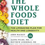 The Whole Foods Diet: The Lifesaving Plan for Health and Longevity [John Mackey, Alona Pulde, Matthew Lederman] on . *FREE* shipping on qualifying offers. The definitive guide to the optimum diet for health and wellness, from the founder of Whole Foods Market and the doctors of Forks Over Knives THE WHOLE FOODS DIET simplifies the huge body of science