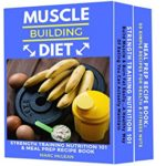Muscle Building Diet: Two Manuscripts: Strength Training Nutrition 101 + Meal Prep Recipe Book (Strength Training 101) - Kindle edition by Marc McLean. Download it once and read it on your Kindle device, PC, phones or tablets. Use features like bookmarks, note taking and highlighting while reading Muscle Building Diet: Two Manuscripts: Strength Training Nutrition 101 + Meal Prep Recipe Book (Strength Training 101).