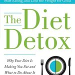 The Diet Detox: Why Your Diet Is Making You Fat and What to Do About It: 10 Simple Rules to Help You Stop Dieting, Start Eating, and Lose the Weight for Good [Brooke Alpert] on . *FREE* shipping on qualifying offers. Your diet is making you fat. Forget the fads and finally lose weight for good with 10 simple rules—and no BS. We're addicted to fad diets